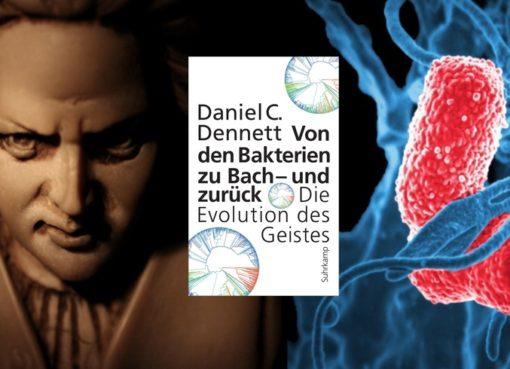 Dennett, Daniel C.: Von den Bakterien zu Bach – und zurück